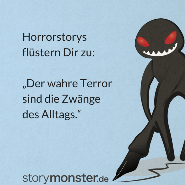Horrorstorys flüstern Dir zu - Der wahre Terror sind die Zwänge des Alltags