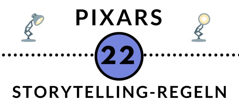 Pixars 22 Regeln Storytelling