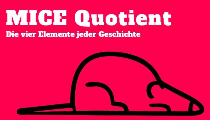 MICE Quotient Definition erklärt Beispiele Anleitung Buch schreiben Storymonster