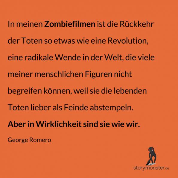 George Romero - Zitat - Die Zombies sind wir - Hubert Filser - Menschen brauchen Monster