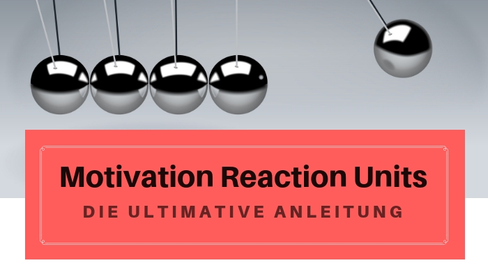 Motivation Reaction Units Anleitung Beispiele Storymonster
