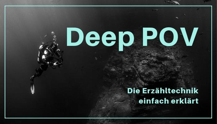 Deep POV schreiben Anleitung Tipps Beispiele deutsch Storymonster