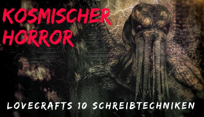 Kosmischer Horror 10 Schreibtechniken von H. P. Lovecraft Storymonster